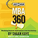 MBA360: Mastering Business Applications in the 21st Century Audiobook by Shaan Kaye Narrated by Carol Hendrickson