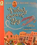 cover of Nobody Owns the Sky : The Story of Brave Bessie Coleman