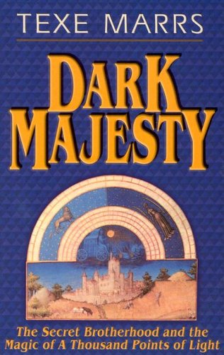 Dark Majesty: The Secret Brotherhood and the Magic of a Thousand Points of Light