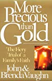 More Precious Than Gold: The Fiery Trial of a Family's Faithl