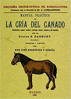 Manual practico de la cria del ganado caballar asnal for Manual cria de cachamas