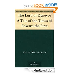 The Lord of Dynevor A Tale of the Times of Edward the First Evelyn Everett-Green