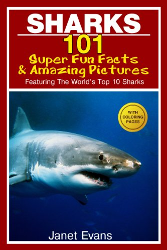 sharks-101-super-fun-facts-and-amazing-pictures-featuring-the-worlds-top-10-sharks-with-coloring-pag