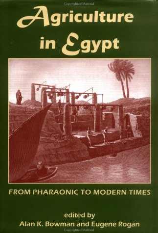 Agriculture in Egypt from Pharaonic to Modern Times (Proceedings of the British Academy) *******************