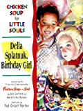 Chicken Soup for Little Souls Della Splatnuk, Birthday Girl (Chicken Soup for the Soul) (1558746005) by McCourt, Lisa