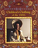 img - for Children's Clothing of the 1800s (Historic Communities) book / textbook / text book