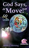 "God Says, ""Move!"": Go Where He Leads"