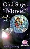 "God Says, ""Move!"": Go Where He Leads"