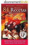 SELECCI�N DE 84 RECETAS PARA PREPARAR EXQUISITECES DULCES: Irresistibles tentaciones para disfrutar en todo momento (Colecci�n Cocina Pr�ctica n� 53) (Spanish Edition)