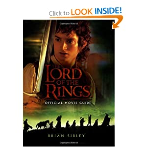 The Lord of the Rings Official Movie Guide by Brian Sibley and J.R.R. Tolkien
