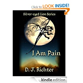 I Am Pain (The Silver-eyed Lion Collection)