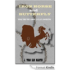 Iron Horse and Butterfly: The Truth About Clan Oshito (English Edition)