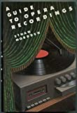 A Guide to Opera Recordings (0195044258) by Mordden, Ethan