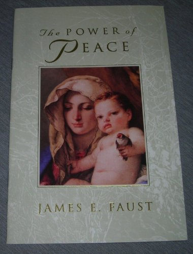 The Power of Peace, James E. Faust