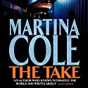 The Take (       UNABRIDGED) by Martina Cole Narrated by Annie Aldington