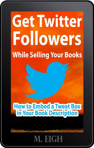 Artwork for Get Twitter Followers While Selling Your Books: How to Embed a Tweet Box in Your Book Description
