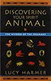 img - for Discovering Your Spirit Animal: The Wisdom of the Shamans book / textbook / text book