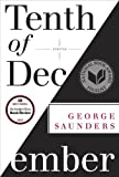 Tenth of December: Stories by George Saunders