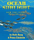img - for Ocean Sunlight: How Tiny Plants Feed the Seas book / textbook / text book