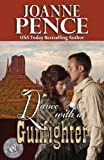 Dance With A Gunfighter [Paperback] [2012] (Author) Joanne Pence