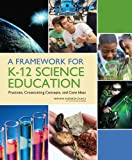 img - for A Framework for K-12 Science Education: Practices, Crosscutting Concepts, and Core Ideas book / textbook / text book