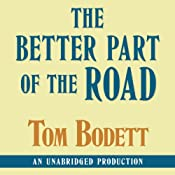 The Better Part of the End of the Road | [Tom Bodett]
