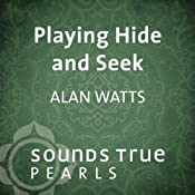 Playing Hide and Seek: The Individual as the Aperture of the Cosmos | [Alan Watts]