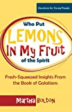 Who Put Lemons in My Fruit of the Spirit? Fresh-Squeezed Insights from the Book of Galatians