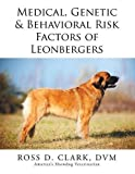 img - for Medical, Genetic & Behavioral Risk Factors of Leonbergers book / textbook / text book