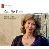 Call Me Flott (Including Works By Britten/ Kern/ Porter/ Berlin/ Novello etc)by Dame Felicity Lott
