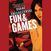 Fun and Games | [Duane Swierczynski]