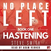 Hastening: No Place Left, Book 1 | Steve Smith