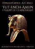 Tut-ench-Amun - Ein �gyptisches K�nigsgrab: Band II