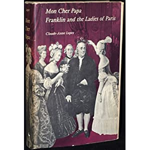 Mon Cher Papa, Franklin and the Ladies of Paris