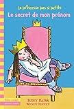 """Afficher """"La Princesse pas si petite n° 1 Le Secret de mon prénom"""""""