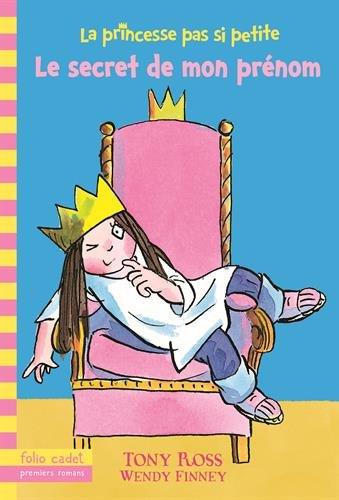 La Princesse pas si petite n° 1 Le Secret de mon prénom