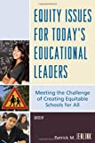 img - for Equity Issues for Today's Educational Leaders: Meeting the Challenge of Creating Equitable Schools for All book / textbook / text book