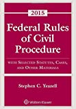 Federal Rules of Civil Procedure: with Selected Statutes, Cases and Other Materials