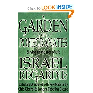 A Garden of Pomegranates: Skrying on the Tree of Life Israel Regardie and Chic Cicero