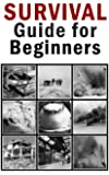 Survival Guide for Beginners (English Edition)