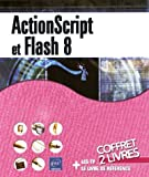 echange, troc Christophe Aubry, Julien Wittmer - ActionScript et Flash 8 : 2 volumes