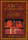 ABC of Bookbinding: A Unique Glossary With over 700 Illustratins for Collectors & Librarians (1884718418) by Greenfield, Jane