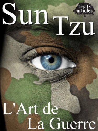 Sun Tzu - L'art de La Guerre (Les 13 Articles) (Annoté)