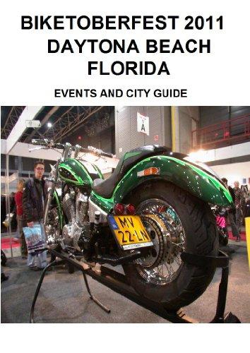 Biketoberfest 2011 Daytona Beach, Florida Events and City Guide