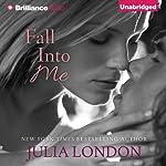 Fall into Me: Over the Edge, Book 3   Julia London