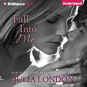 Fall into Me: Over the Edge, Book 3 | [Julia London]