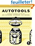 Autotools: A Practitioner's Guide To...