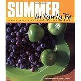 Summer in Santa Fe: Garden-Fresh Menus from the City Different ~ Janet Mitchell