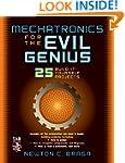 Mechatronics for the Evil Genius: 25...