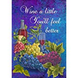 Wine a Little Youll Feel Better Garden Size 12 Inch X 18 Inch Decorative 